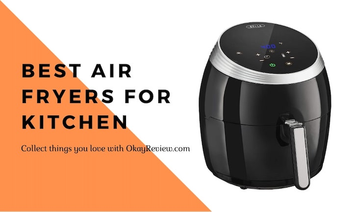 11 Best Air Fryers Add to Your Collection in 2021